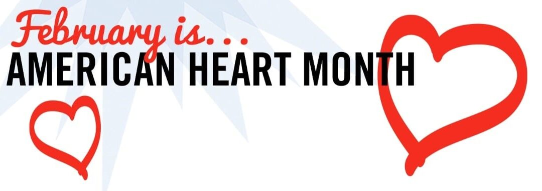 American Heart Month!